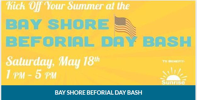 Kick Off Summer at the Bay Shore Beforial Day Bash
